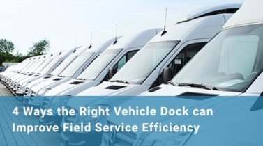captec-in-vehicle-blog-vehicle-dock-field-service-efficiency-01